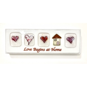 Love Begins At Home Fused Glass by Judy Butler (Available for Shipping or Local Pick-Up)